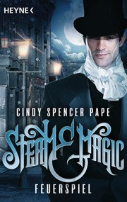 "Cindy Spencer Pape ""Steam & Magic"" Band 1"