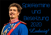 Spieltermine und Besetzung Ludwig2 Musical
